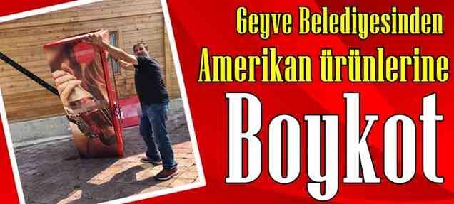 Geyve Belediyesinden ABD Ürünlerine Boykot