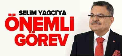 Selim Yağcı'ya Önemli Görev..