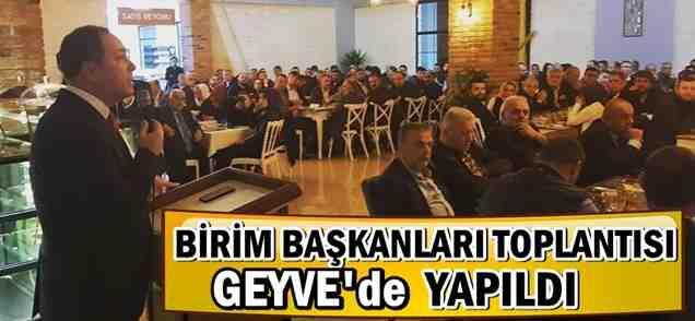 Ak Parti Birim Başkanları Toplantısı Geyve'de Yapıldı