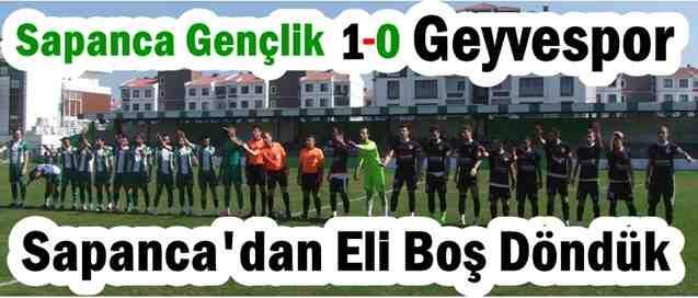 Sapanca Gençlikspor 1-0 Geyvespor