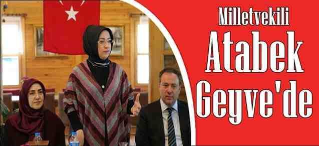 Atabek, Geyve'de Ak Partili Kadın başkanlarla buluştu