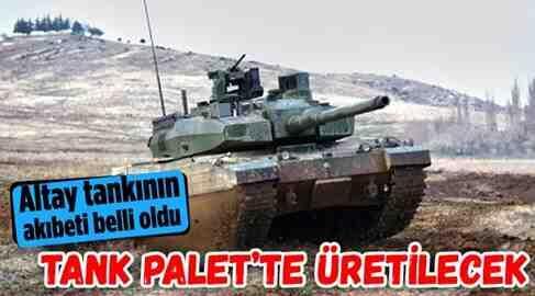 Altay Tankı, Tank-Palet Fabrikasında Üretilecek