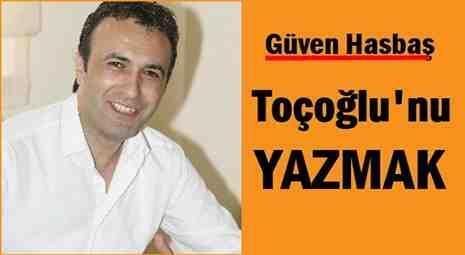 Toçoğlu'nu Yazmak..