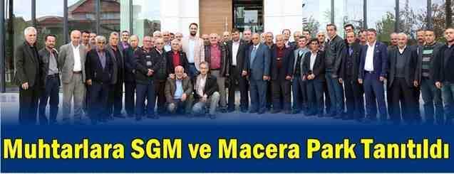 Muhtarlara SGM ve Macera Park Tanıtıldı