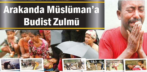Arakanda Müslüman'a Budist Zulmü