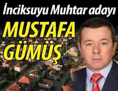 Mustafa Gümüş, İnciksuyu Mahallesi Muhtar Adayı
