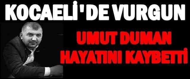 Kocaeli'de Vurgun..Geyveli Umut Duman hayatını Kaybetti