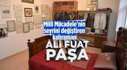 Milli Mücadelenin Seyrini Değiştiren Ali Fuat Paşa