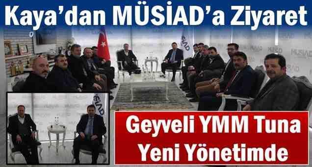 Başkan Kaya'dan MÜSİAD'a Ziyaret