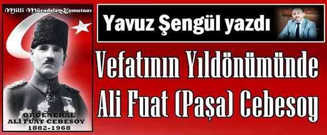 Vefatının Yıldönümünde Ali Fuat (Paşa) Cebesoy
