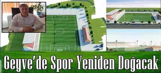 Geyve'de Spor Yeniden Doğacak