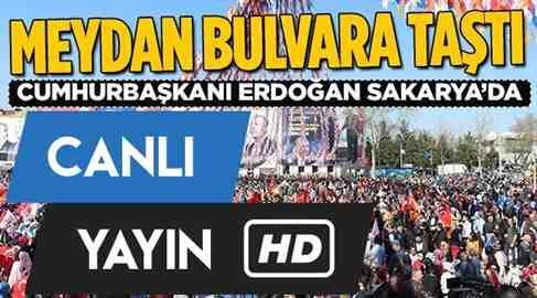 """Cumhurbaşkanı Erdoğan Sakarya'da..CANLI YAYIN"""""""