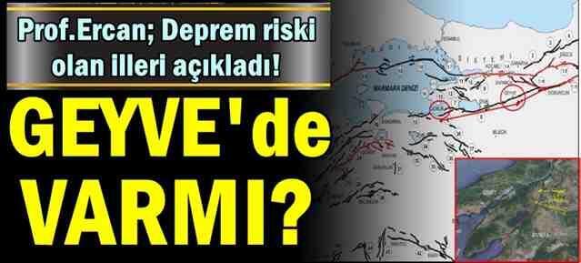 Deprem riski olan illeri açıkladı! Listede Geyve'de var mı?