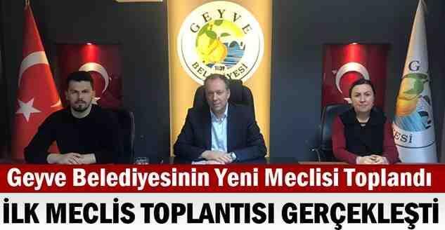 Geyve Belediyesinin Yeni Meclisi Toplandı