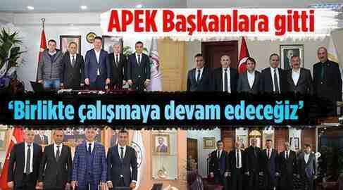 APEK Başkanı Karasakal'dan Başkanlara Ziyaret