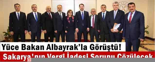 Yüce Bakan Albayrak'la Görüştü! Sakarya'nın Vergi İadesi Sorunu Çözülecek