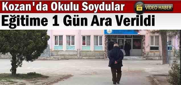Kozan'da Okulu Soydular.Eğitime 1 Gün Ara Verildi.