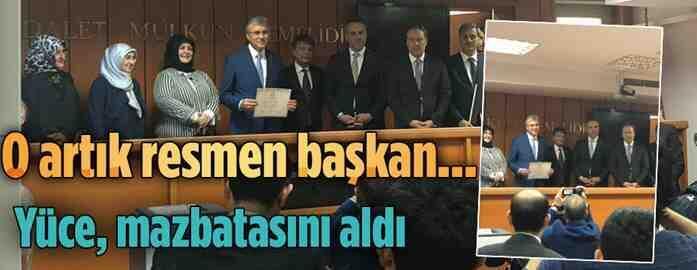Büyükşehir Belediye Başkanı Ekrem Yüce Mazbatasını Aldı