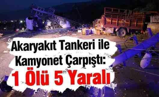 Akaryakıt yüklü TIR Kamyonete çarptı! 1 Ölü 5 yaralı!