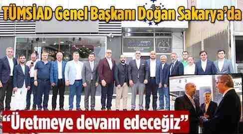 TÜMSİAD Genel Başkanı Sakarya'da..