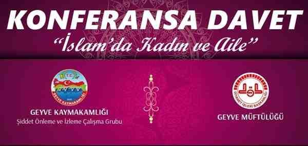 """İslam'da Kadın Ve Aile Konulu """"KONFERANSA DAVET"""""""