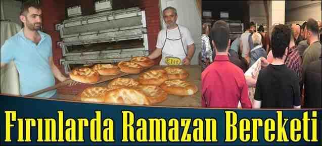 Fırınlar da Ramazan Bereketi..