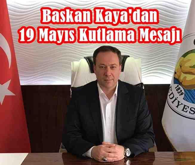 Başkan Kaya'dan 19 Mayıs Kutlama Mesajı