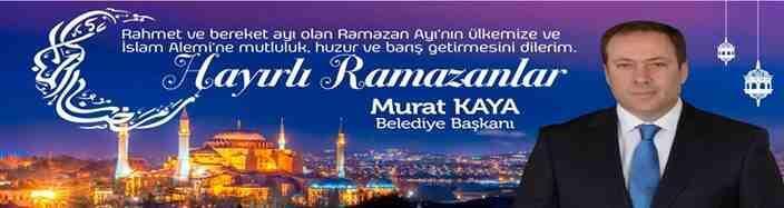 Başkan Kaya'dan Ramazan ayı mesajı