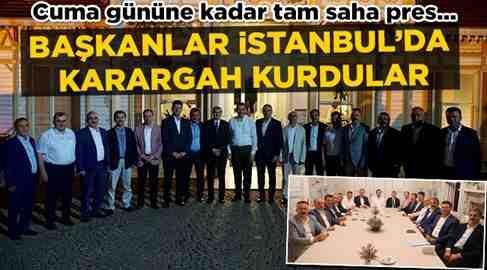 Başkanlar İstanbul'u Mesken Tuttu