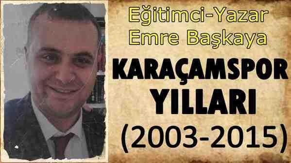 Karaçamspor Yılları(2003-2015)