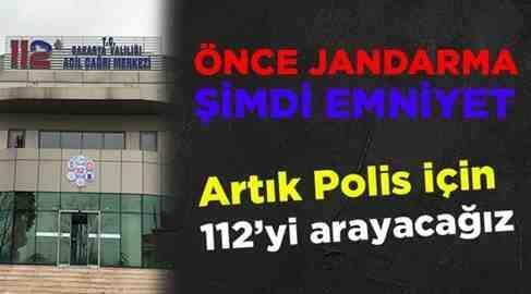 Artık POLİS için 112 yi Arayacaz