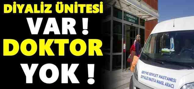 Geyve Devlet hastanesinde diyaliz ünitesi var doktor yok!