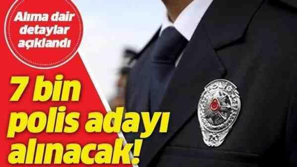 7 bin Polis Adayı Alınacak !