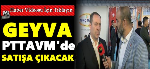 Geyve Yöresel Ürünleri PTT AVM'lerde Satışa Çıkacak