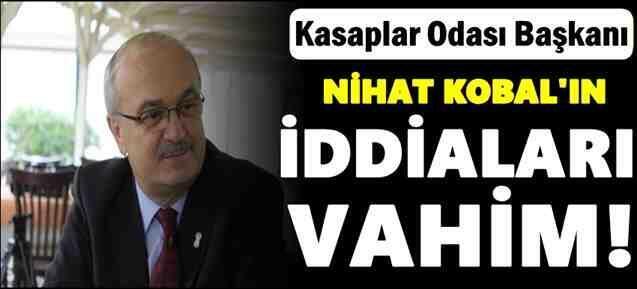 Kasaplar Odası Başkanı Kobal'ın İddiaları Vahim..
