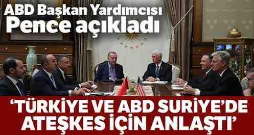 Türkiye ve ABD Suriye'de Ateşkes için Anlaştı