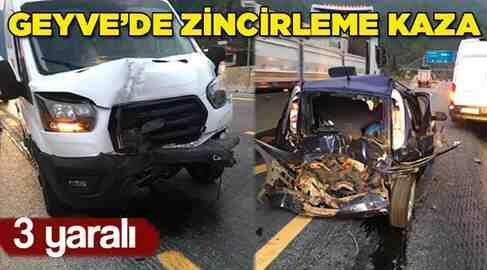 Geyve Şerefiye'de Zincirleme Trafik Kazası 3 Yaralı
