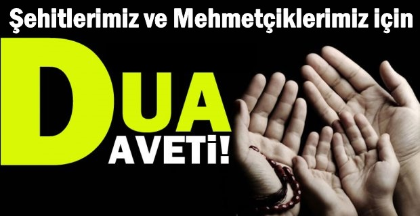Dualarımız Mehmetçiklerimize