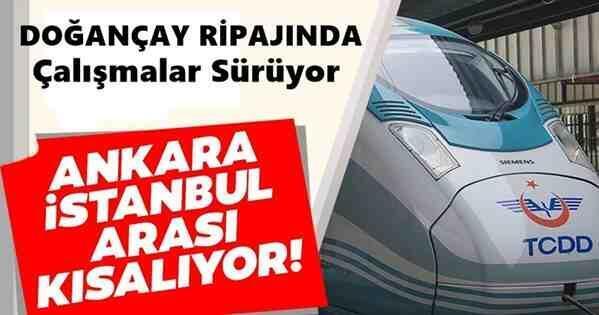 Doğançay Ripajı ile Ankara İstanbul Arası Ulaşım Süresi Kısalacak