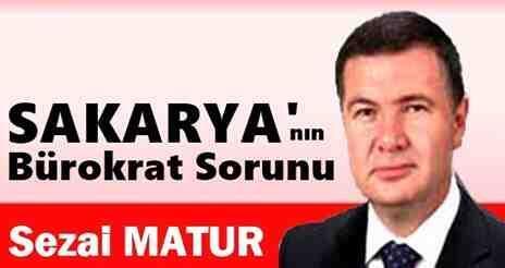 Sakarya'nın Bürokrat Sorunu!