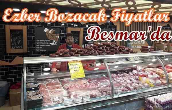 Besmar'da Ezber Bozacak Fiyatlar..