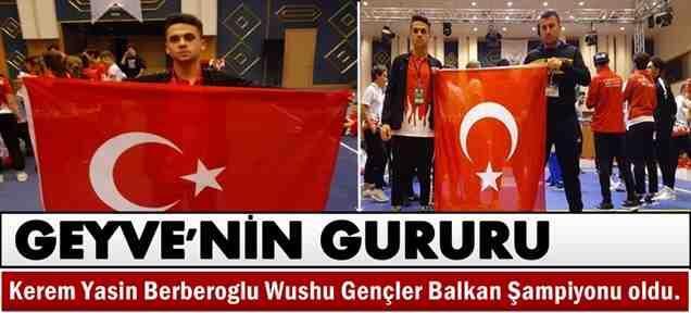 Geyveli Kerem Yasin, Balkan Şampiyonu Oldu