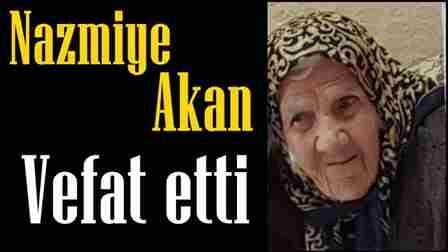 Nazmiye Akan Vefat Etti